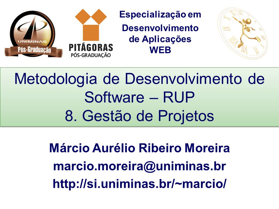 Metodologia de Desenvolvimento de Software – RUP 8. Gestão de Projetos