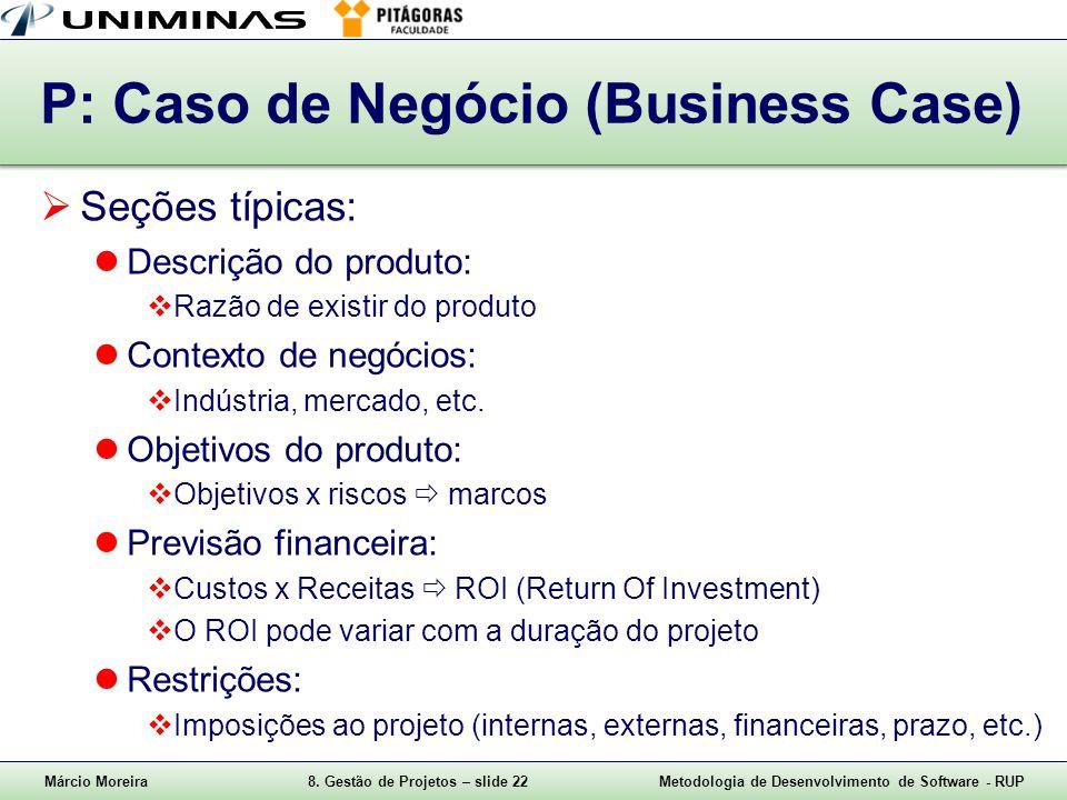 P: Caso de Negócio (Business Case)