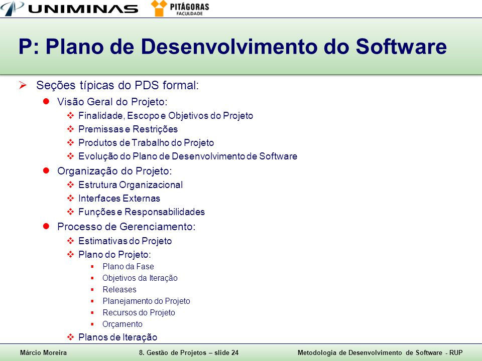P: Plano de Desenvolvimento do Software