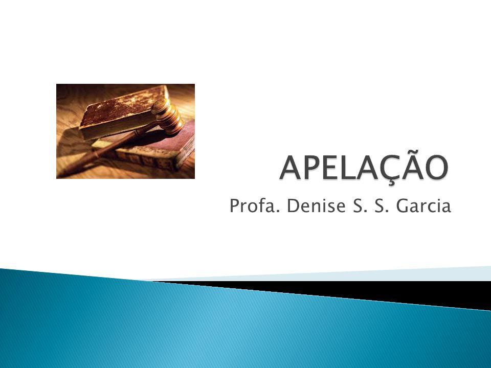 APELAÇÃO Profa. Denise S. S. Garcia