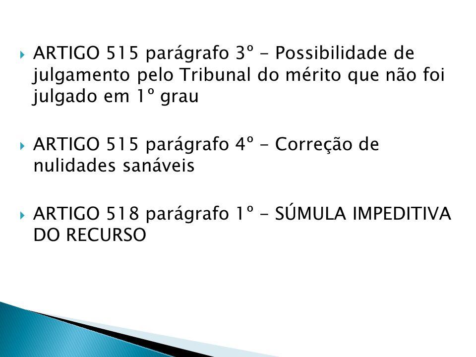 ARTIGO 515 parágrafo 3º - Possibilidade de julgamento pelo Tribunal do mérito que não foi julgado em 1º grau