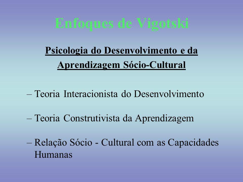 Psicologia do Desenvolvimento e da Aprendizagem Sócio-Cultural