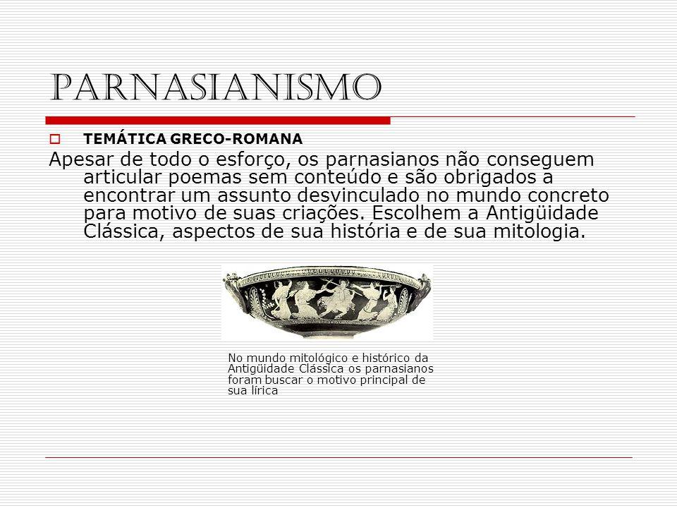 PARNASIANISMO TEMÁTICA GRECO-ROMANA.