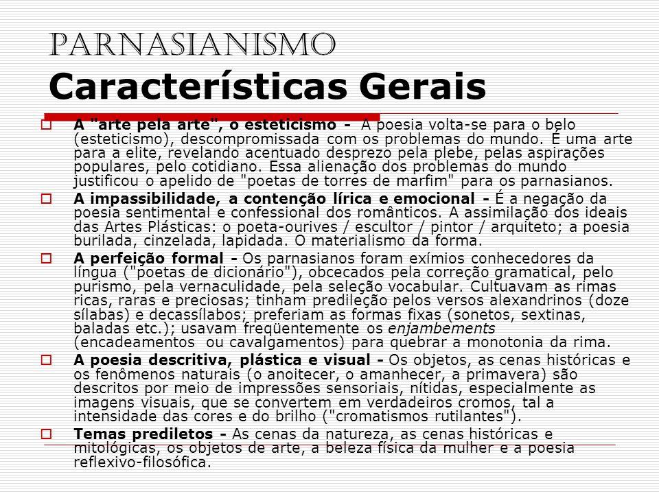 PARNASIANISMO Características Gerais