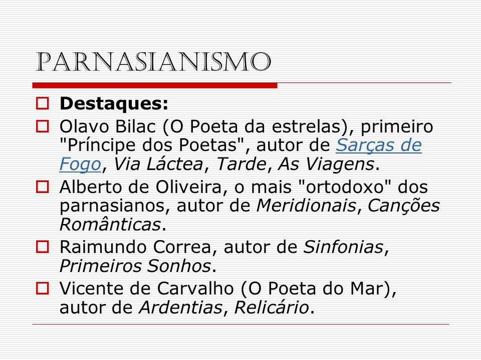 PARNASIANISMO Destaques: