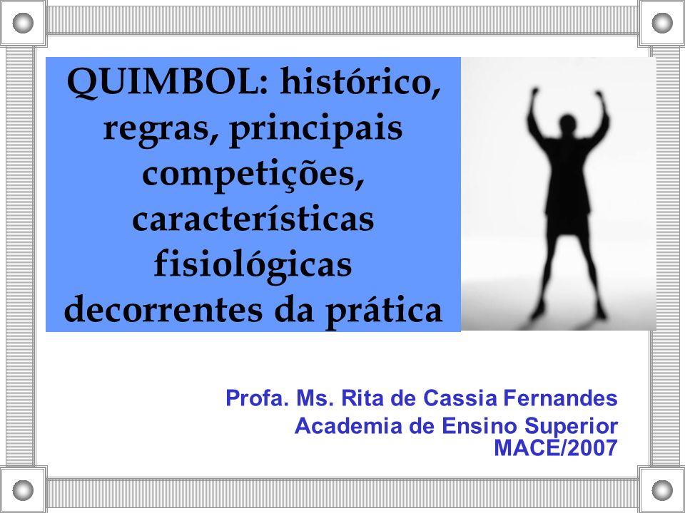 QUIMBOL: histórico, regras, principais competições, características fisiológicas decorrentes da prática