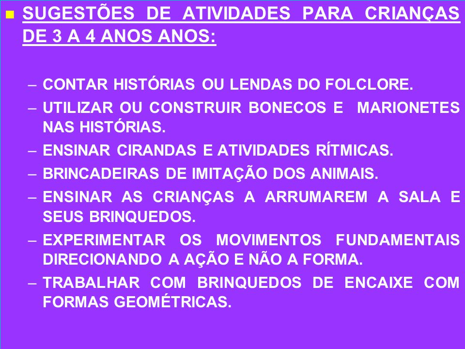 SUGESTÕES DE ATIVIDADES PARA CRIANÇAS DE 3 A 4 ANOS ANOS: