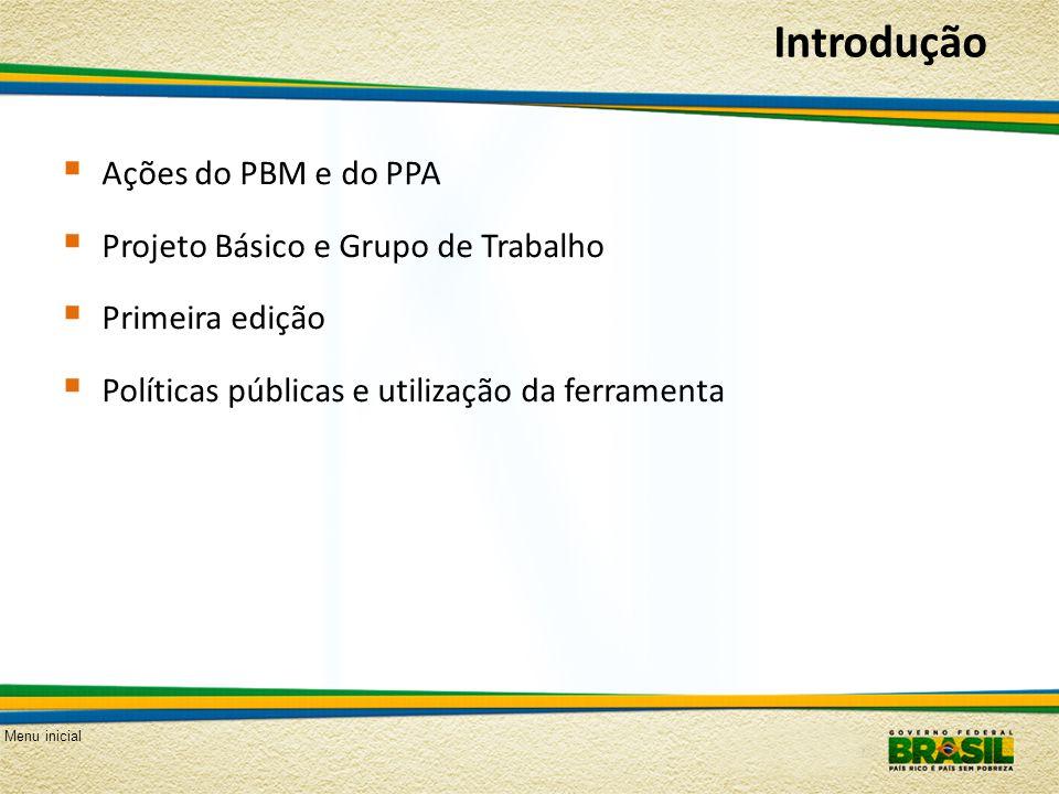 Introdução Ações do PBM e do PPA Projeto Básico e Grupo de Trabalho