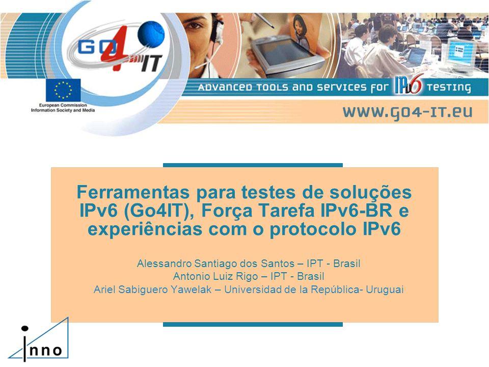 Ferramentas para testes de soluções IPv6 (Go4IT), Força Tarefa IPv6-BR e experiências com o protocolo IPv6