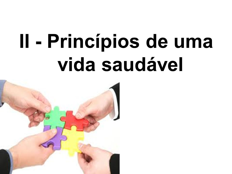 II - Princípios de uma vida saudável
