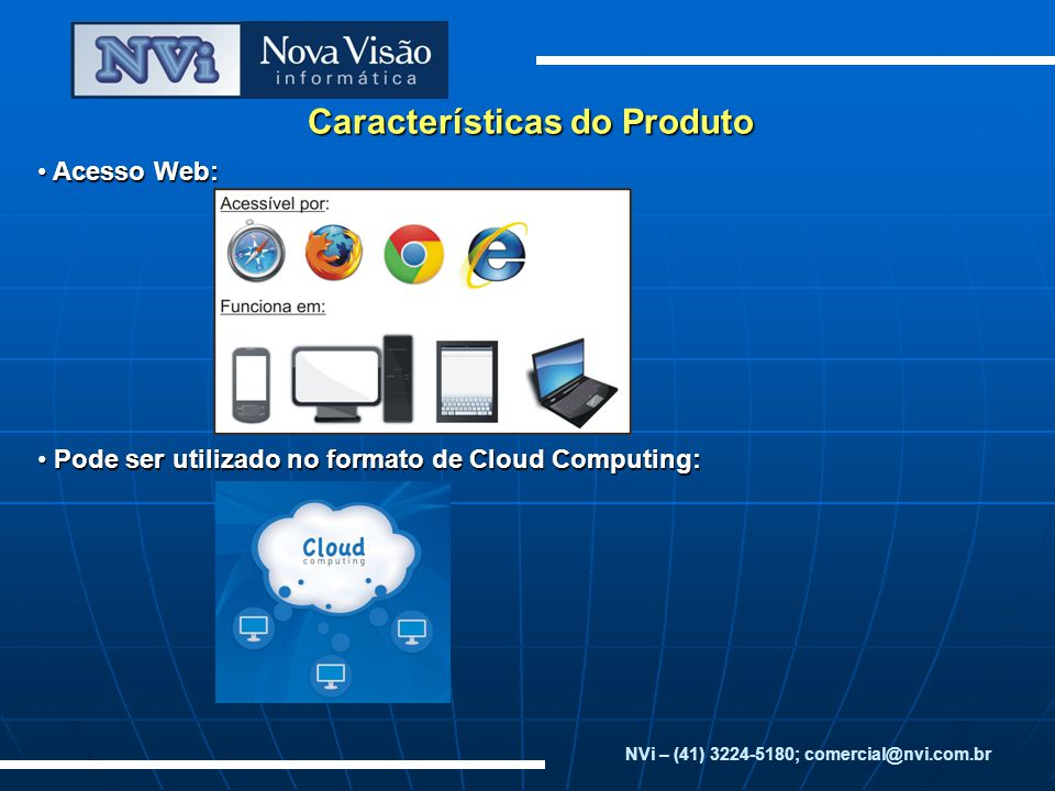 Características do Produto NVi – (41) 3224-5180; comercial@nvi.com.br