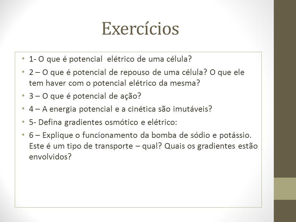 Exercícios 1- O que é potencial elétrico de uma célula