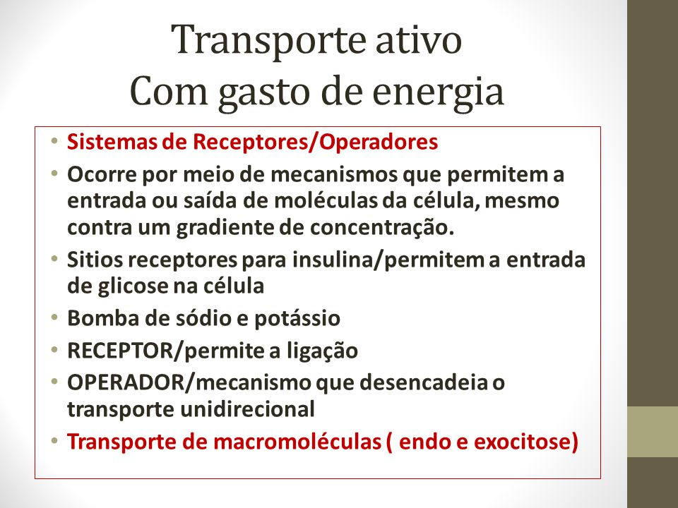 Transporte ativo Com gasto de energia