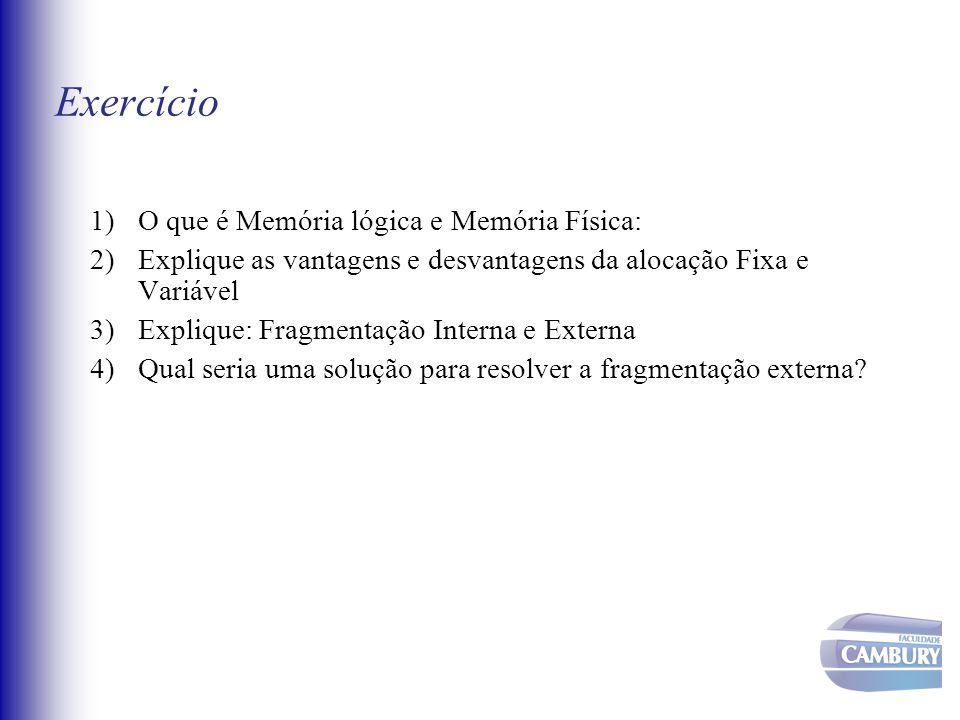 Exercício O que é Memória lógica e Memória Física: