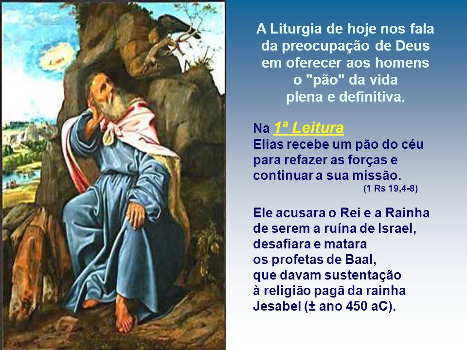A Liturgia de hoje nos fala da preocupação de Deus