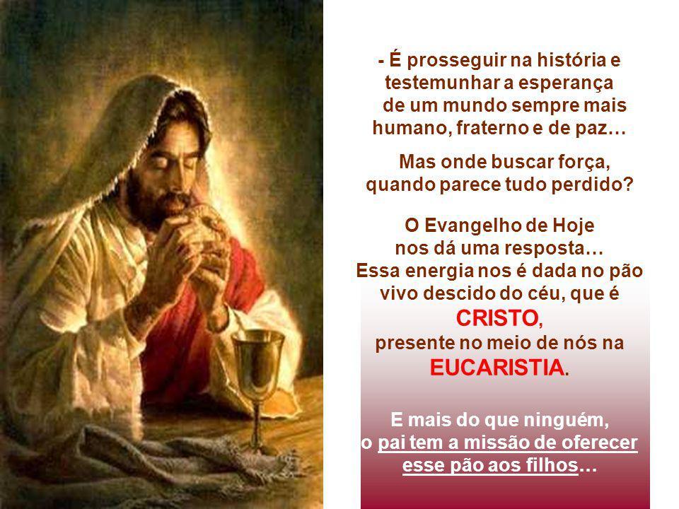 CRISTO, - É prosseguir na história e testemunhar a esperança