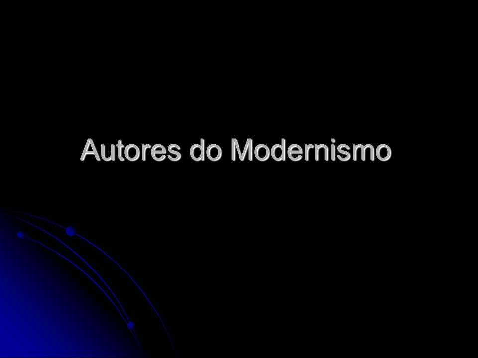 Autores do Modernismo