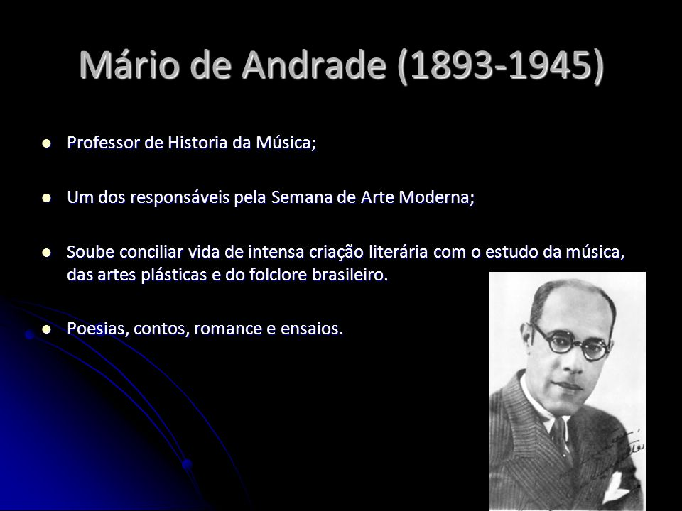Mário de Andrade (1893-1945) Professor de Historia da Música;