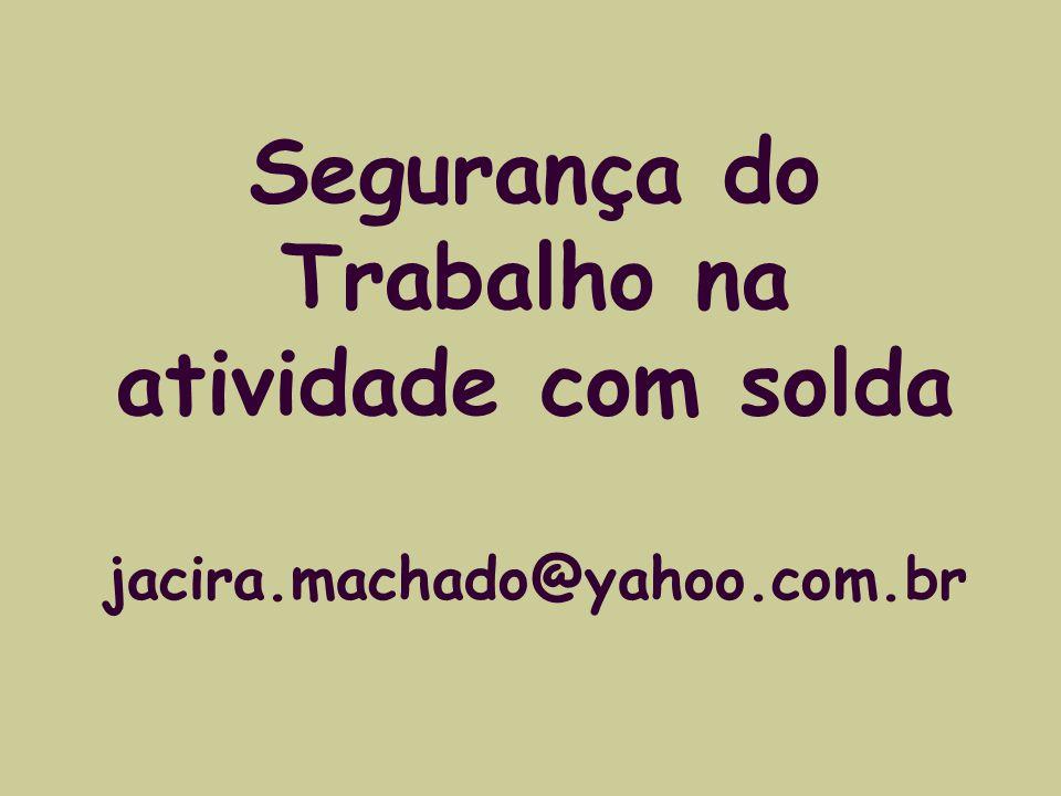 Segurança do Trabalho na atividade com solda jacira.machado@yahoo.com.br