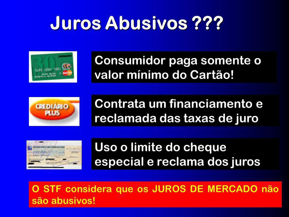 Juros Abusivos Consumidor paga somente o valor mínimo do Cartão!
