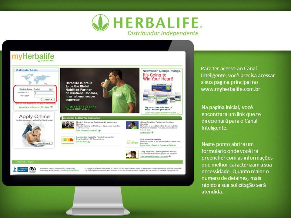Para ter acesso ao Canal Inteligente, você precisa acessar a sua pagina principal no www.myherbalife.com.br