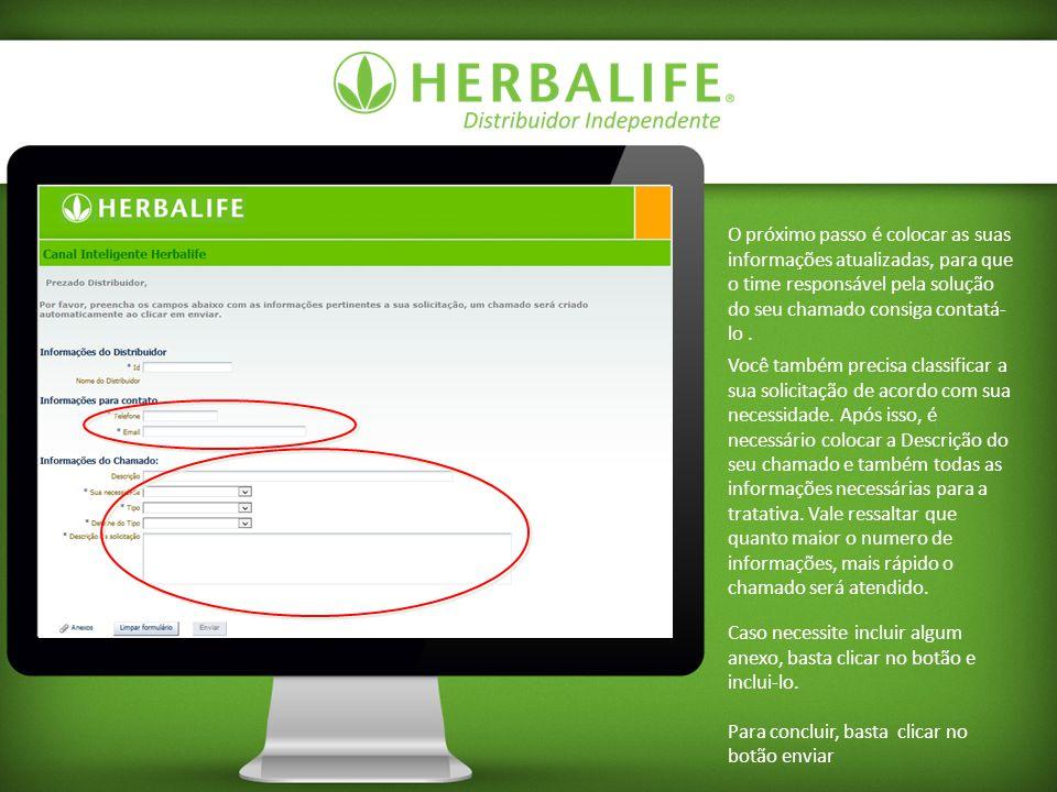 O próximo passo é colocar as suas informações atualizadas, para que o time responsável pela solução do seu chamado consiga contatá-lo .