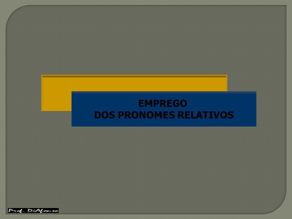 DOS PRONOMES RELATIVOS