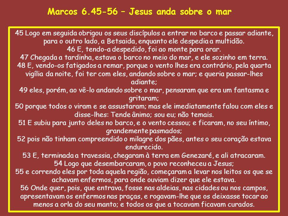 Marcos 6.45-56 – Jesus anda sobre o mar
