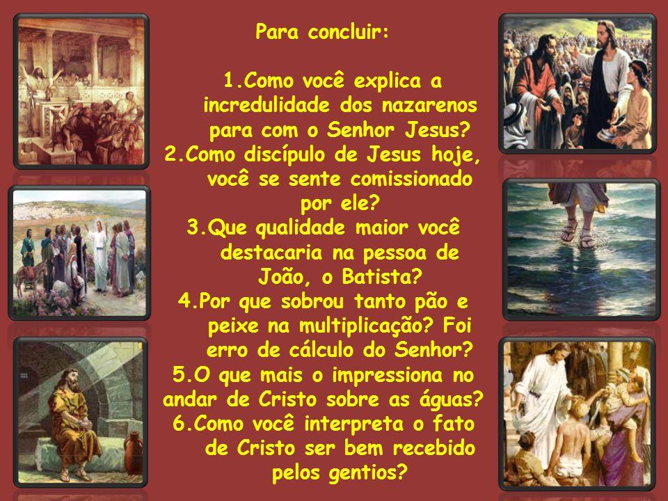 2.Como discípulo de Jesus hoje, você se sente comissionado por ele
