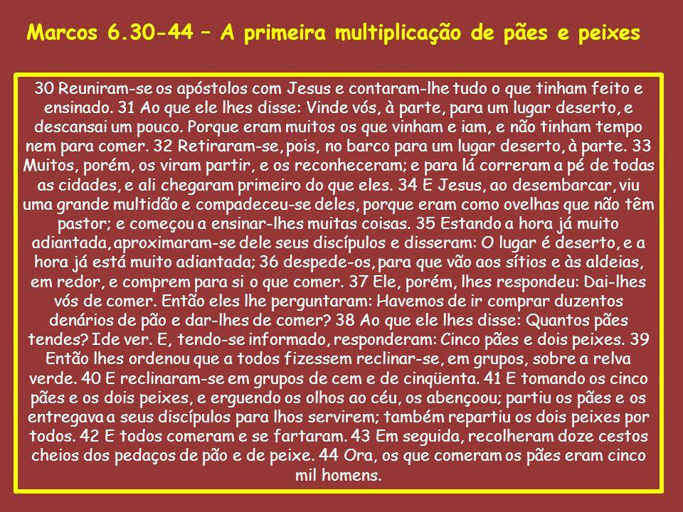 Marcos 6.30-44 – A primeira multiplicação de pães e peixes