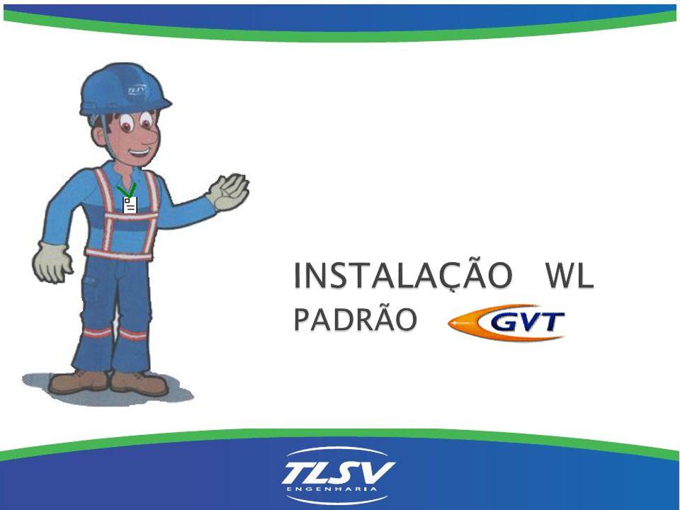 INSTALAÇÃO WL PADRÃO