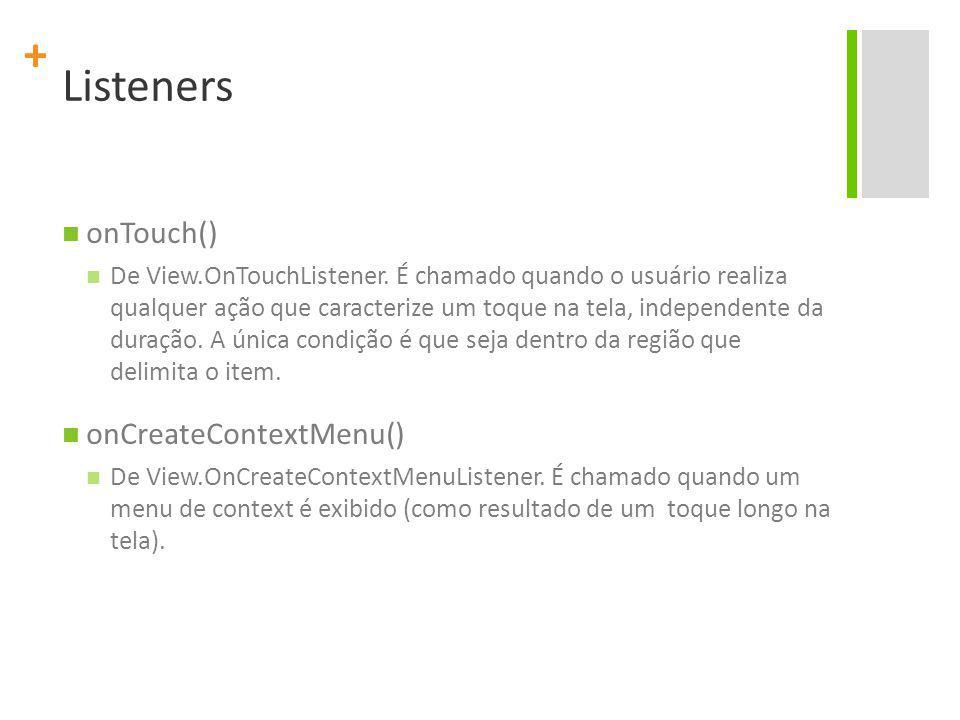 Listeners onTouch() onCreateContextMenu()