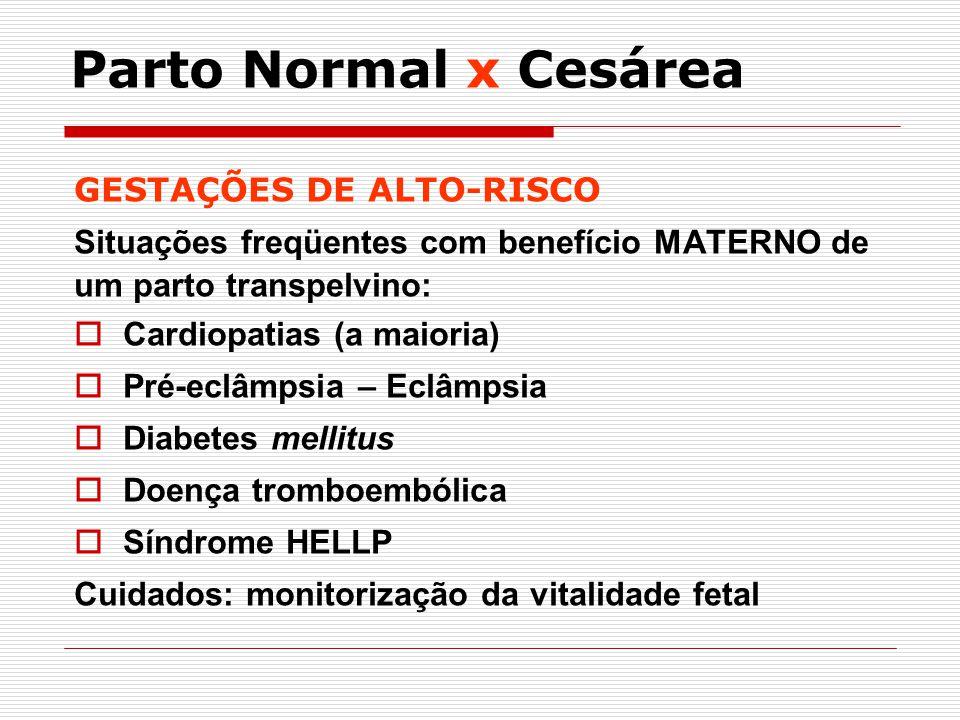 Parto Normal x Cesárea GESTAÇÕES DE ALTO-RISCO