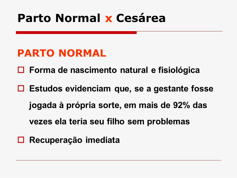 Parto Normal x Cesárea PARTO NORMAL