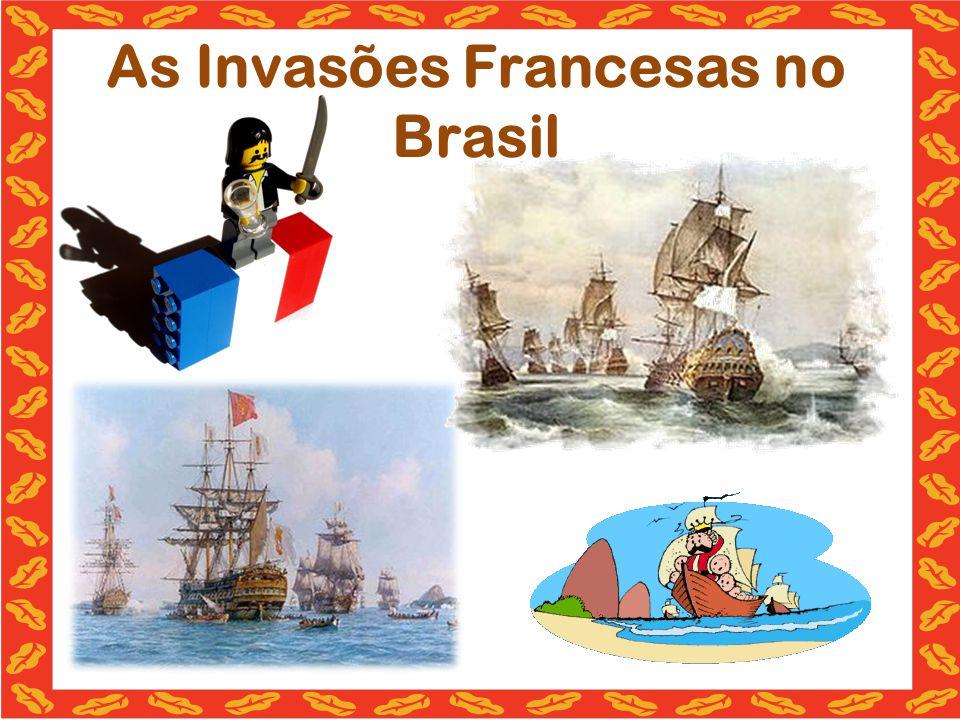 As Invasões Francesas no Brasil