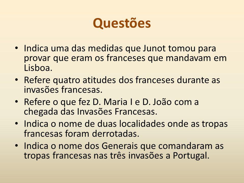 Questões Indica uma das medidas que Junot tomou para provar que eram os franceses que mandavam em Lisboa.