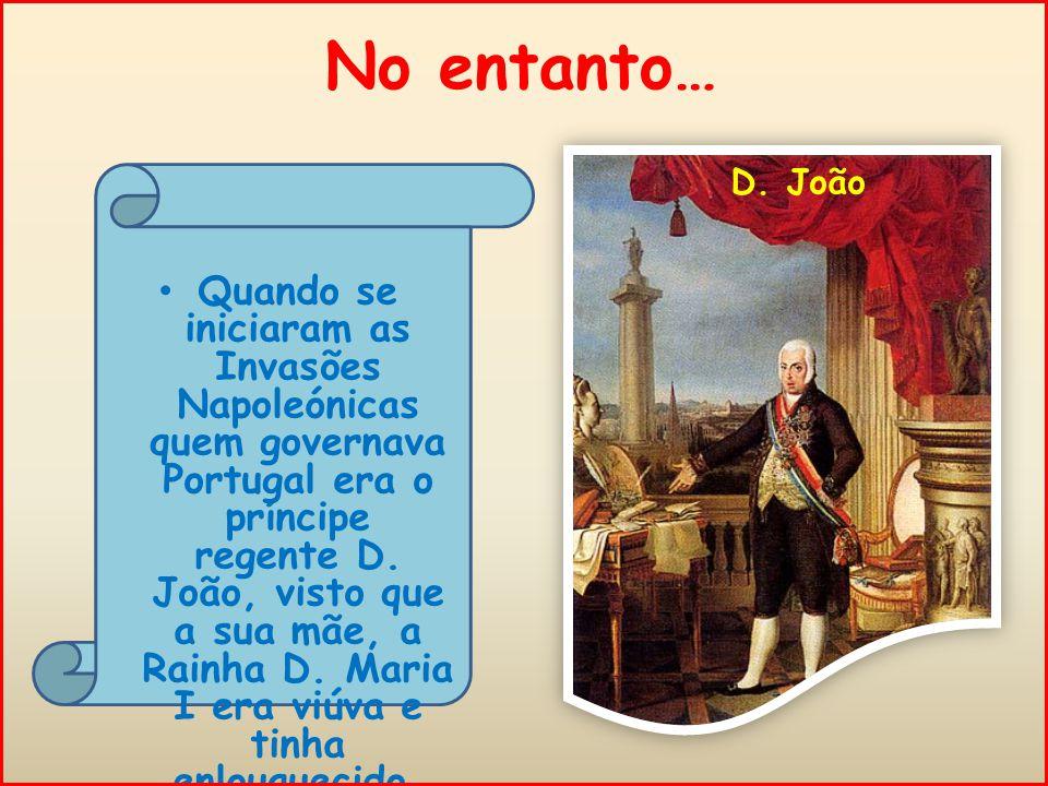 No entanto… D. João.