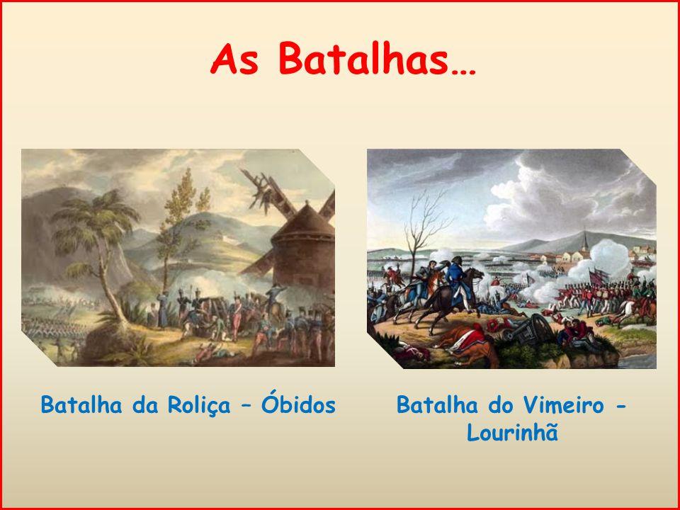 Batalha da Roliça – Óbidos Batalha do Vimeiro - Lourinhã