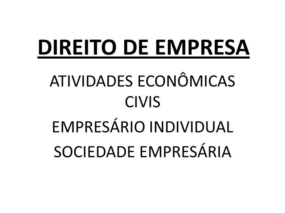 ATIVIDADES ECONÔMICAS CIVIS EMPRESÁRIO INDIVIDUAL SOCIEDADE EMPRESÁRIA