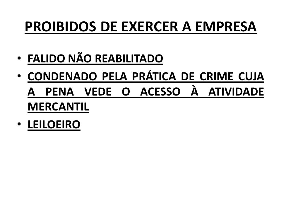PROIBIDOS DE EXERCER A EMPRESA