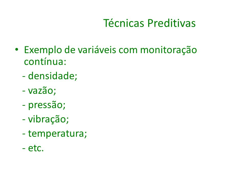 Técnicas Preditivas Exemplo de variáveis com monitoração contínua:
