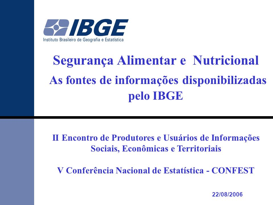 As fontes de informações disponibilizadas pelo IBGE