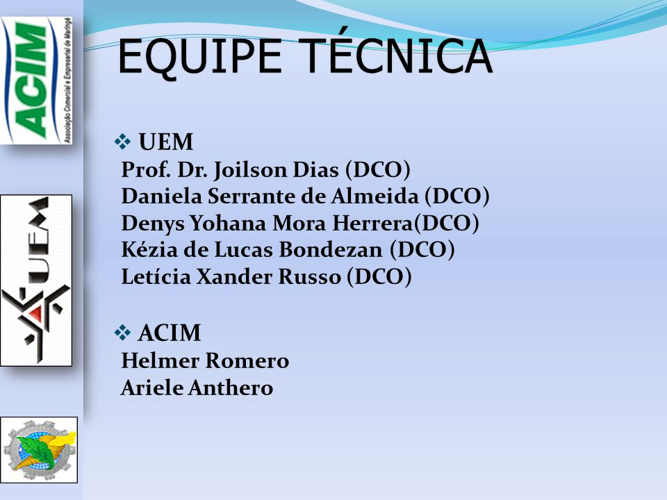 EQUIPE TÉCNICA UEM ACIM Prof. Dr. Joilson Dias (DCO)