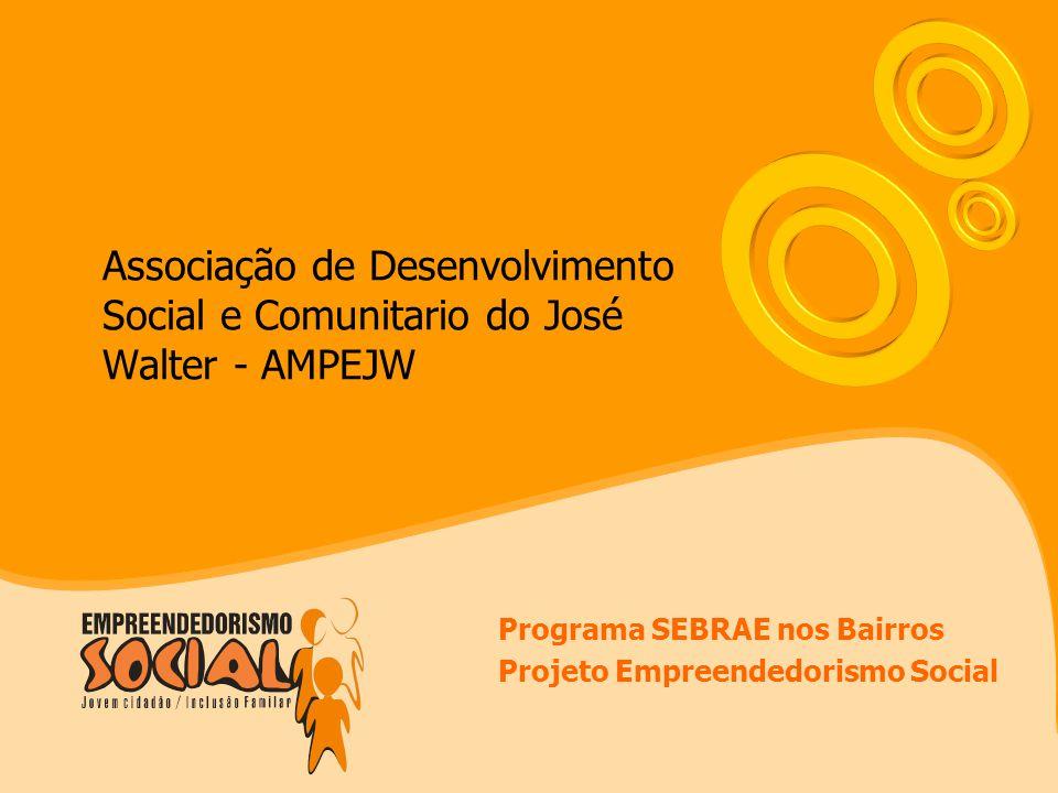 Programa SEBRAE nos Bairros Projeto Empreendedorismo Social