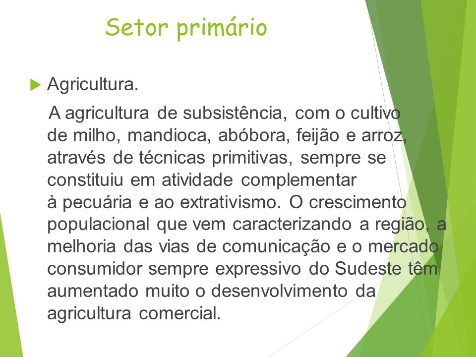 Setor primário Agricultura.
