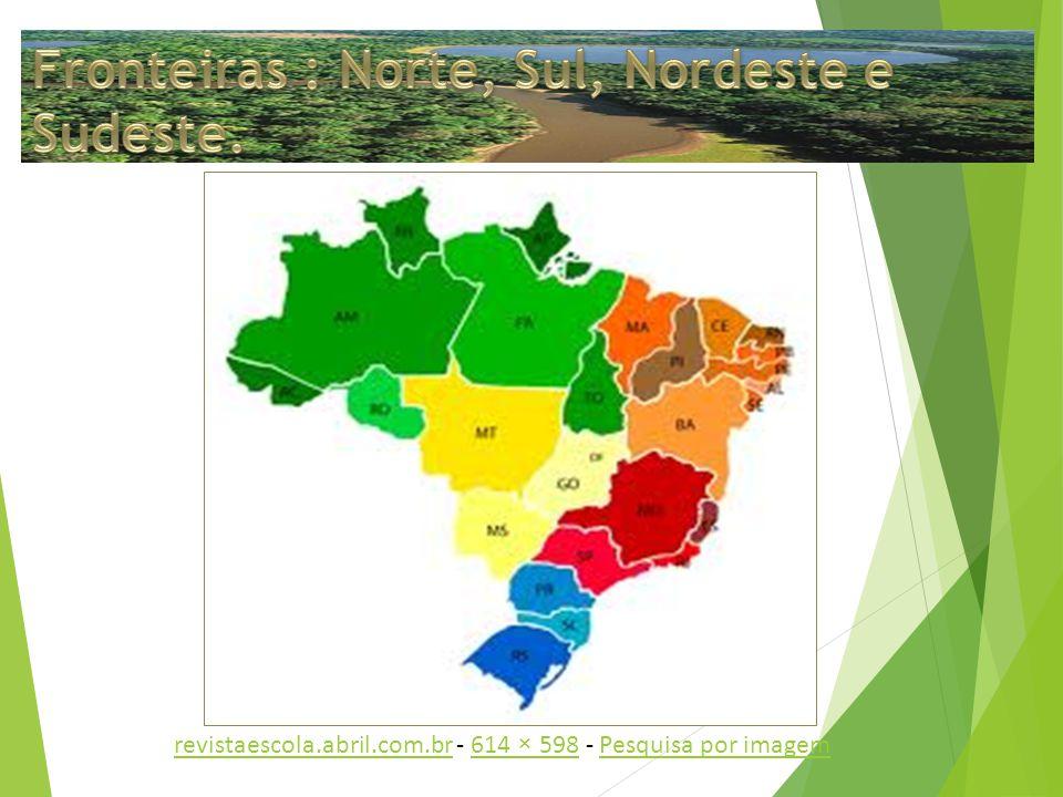 Fronteiras : Norte, Sul, Nordeste e Sudeste.