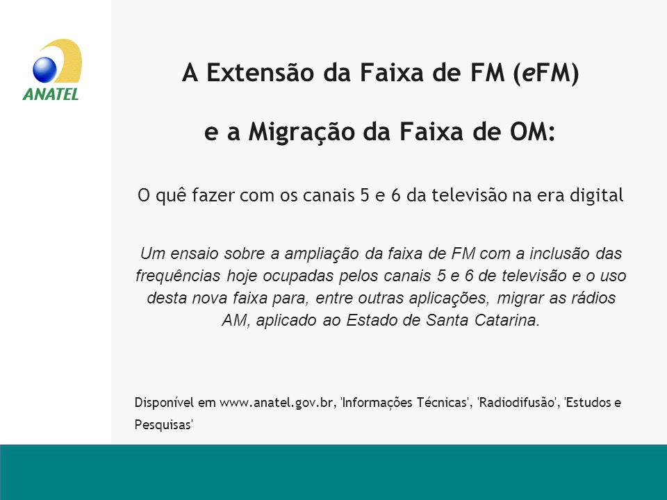 A Extensão da Faixa de FM (eFM) e a Migração da Faixa de OM: