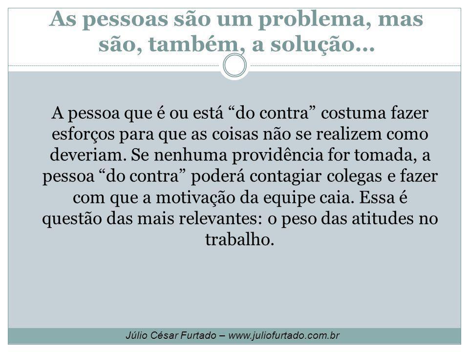 As pessoas são um problema, mas são, também, a solução...
