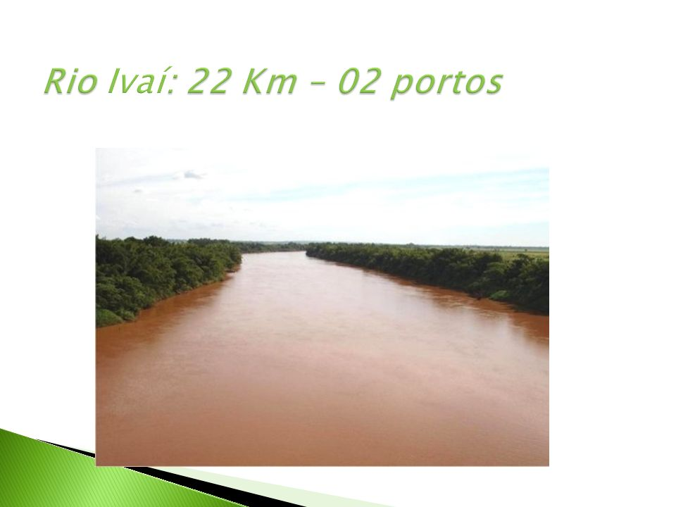 Rio Ivaí: 22 Km – 02 portos
