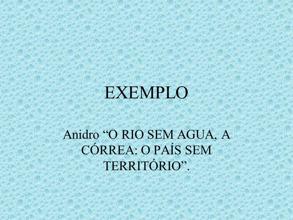 Anidro O RIO SEM AGUA, A CÓRREA: O PAÍS SEM TERRITÓRIO .